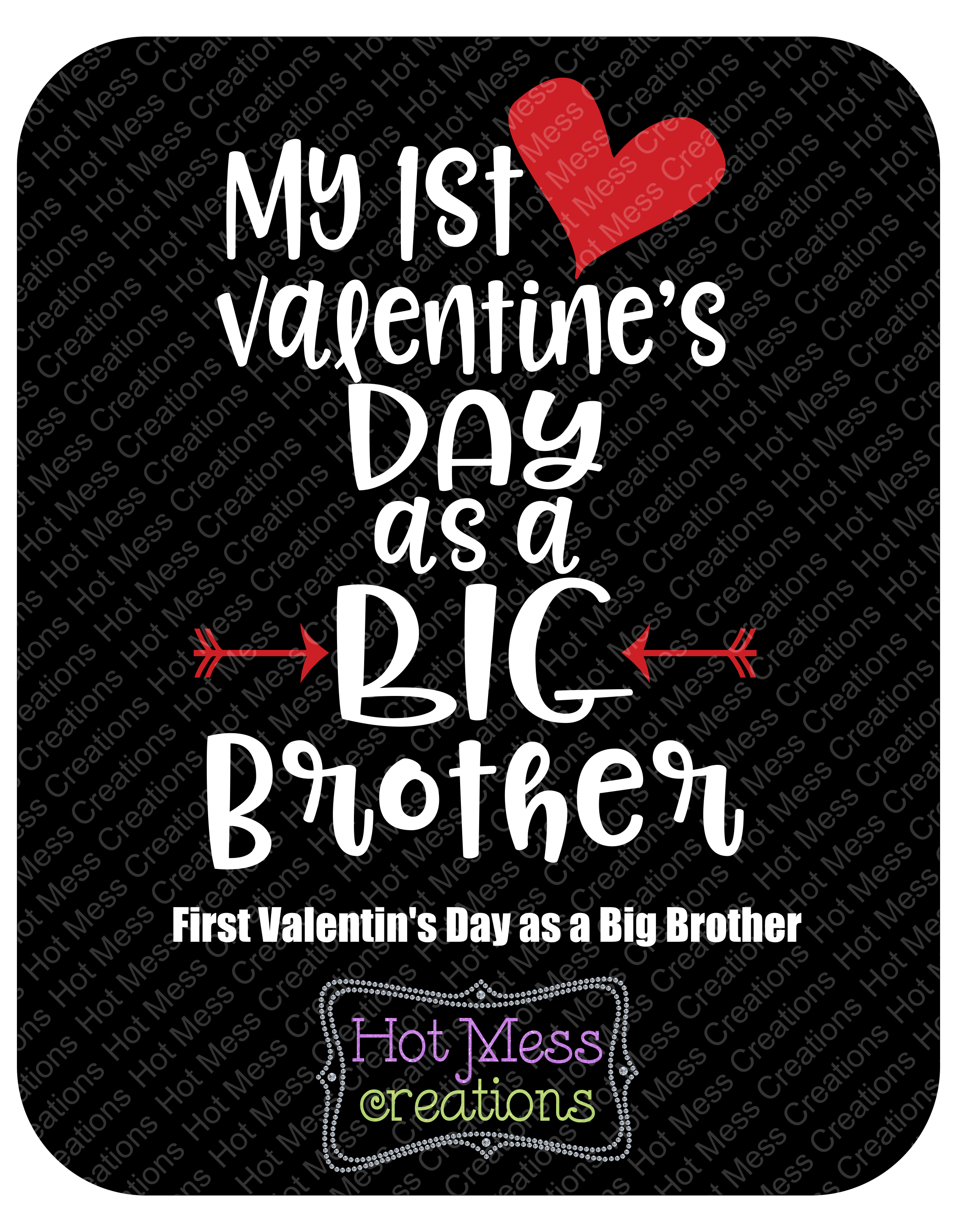 My First Valentine S Day As A Big Brother Svg Hot Mess Creations