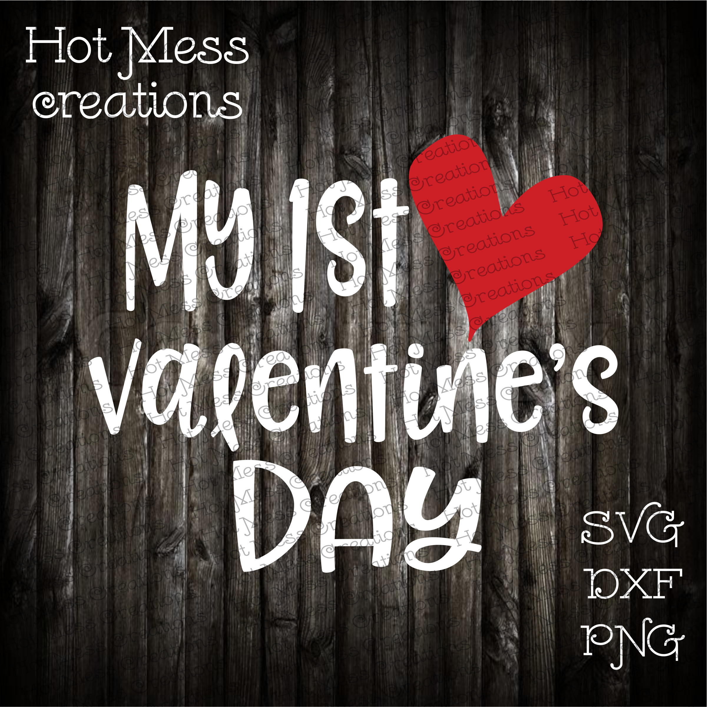 My 1st Valentine S Day Svg Hot Mess Creations